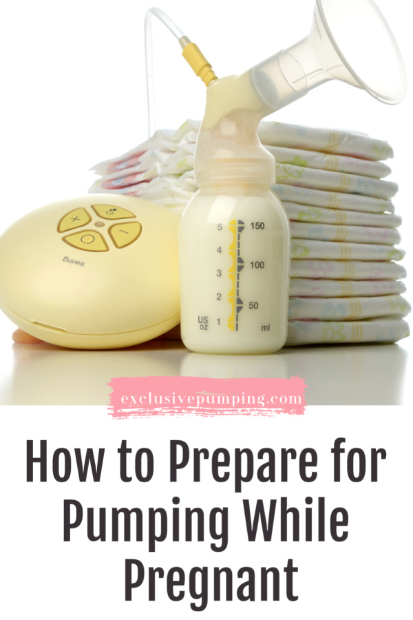 How to Prepare for Pumping While Pregnant