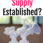 When Is Your Milk Supply Established?