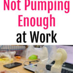 What to Do When You're Not Pumping Enough at Work