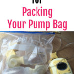 Tips and Tricks for Packing Your Pump Bag