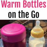 How to Warm Bottles on the Go