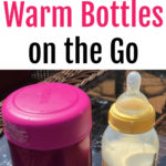 4 Ways to Warm Bottle on the Go