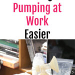 8 Awesome Tips for Making Pumping at Work Easier