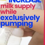 8 Genius Ways to Increase Milk Supply While Exclusively Pumping