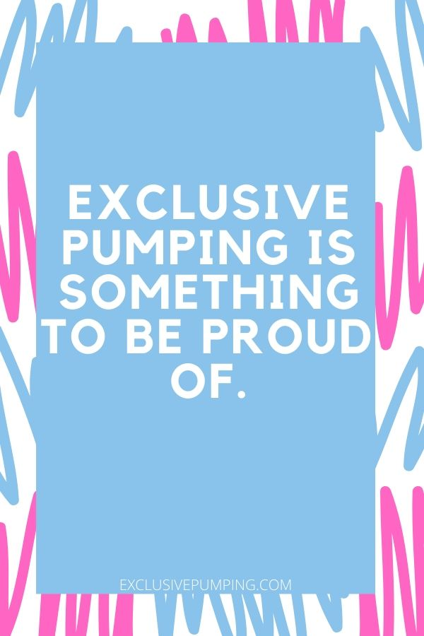 Exclusive Pumping Encouragement | Exclusive Pumping is Something to Be Proud Of