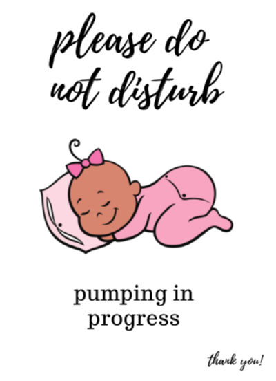 sleeping baby with pink onesie PLEASE DO NOT DISTURB pumping in progress sign