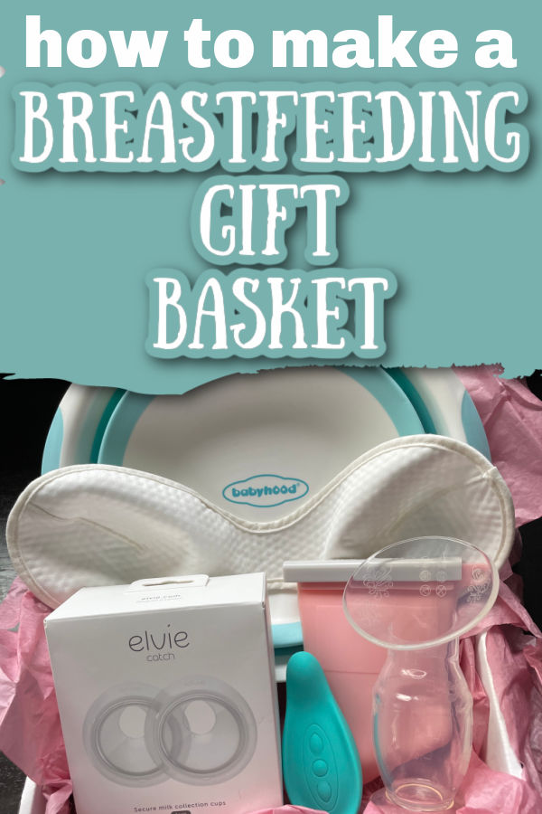 a box with pink tissue paper containing an Elvie Curve, a Haakaa, a Lavie lactation massager, a pink Junobie bag, a davin & adley bra liner, and a wash basin with text overlay How to Make a Breastfeeding Gift Basket