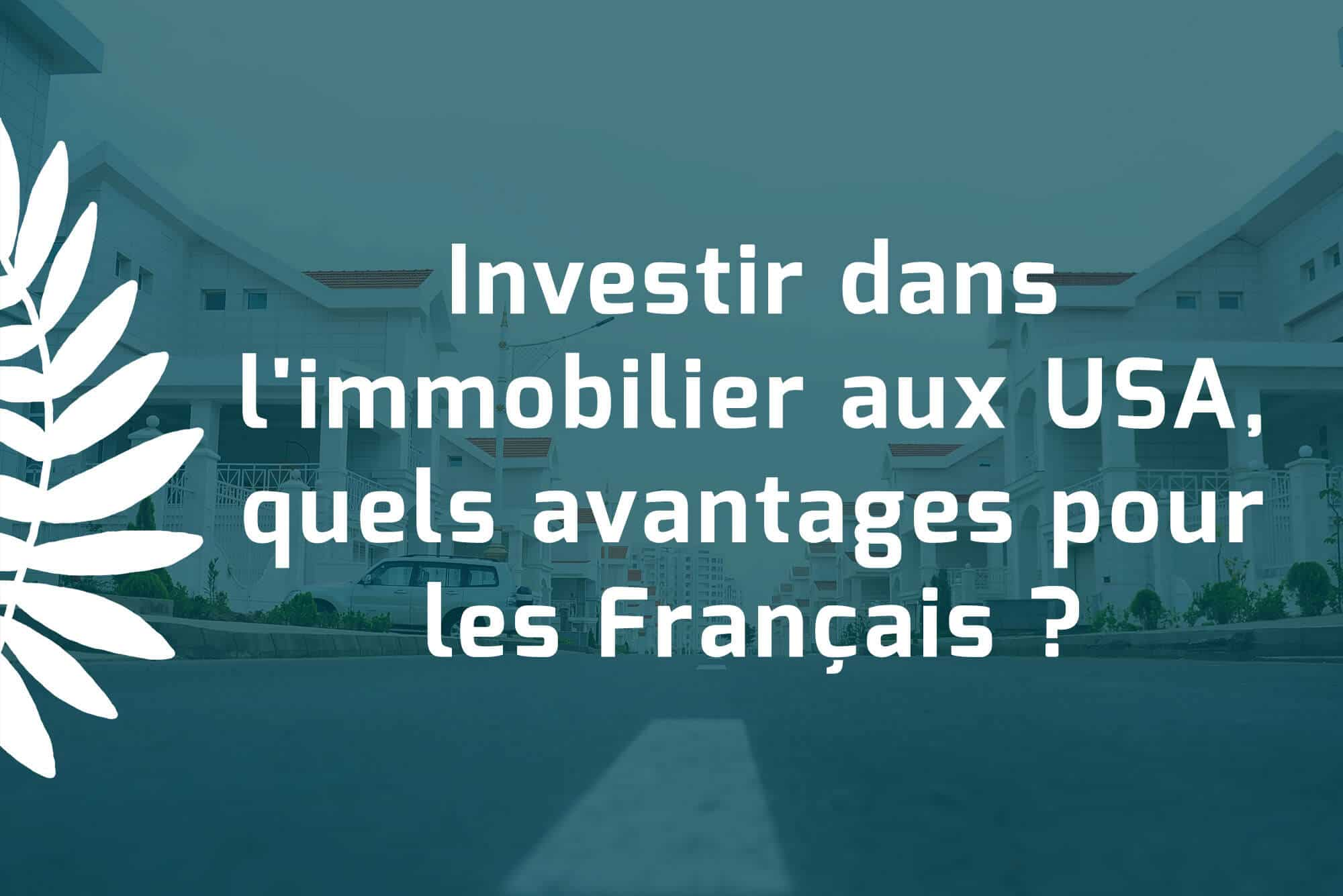 Investir dans l'immobilier aux USA, quels avantages pour les Français ?