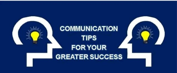 Communication Tips for Your Greater Success