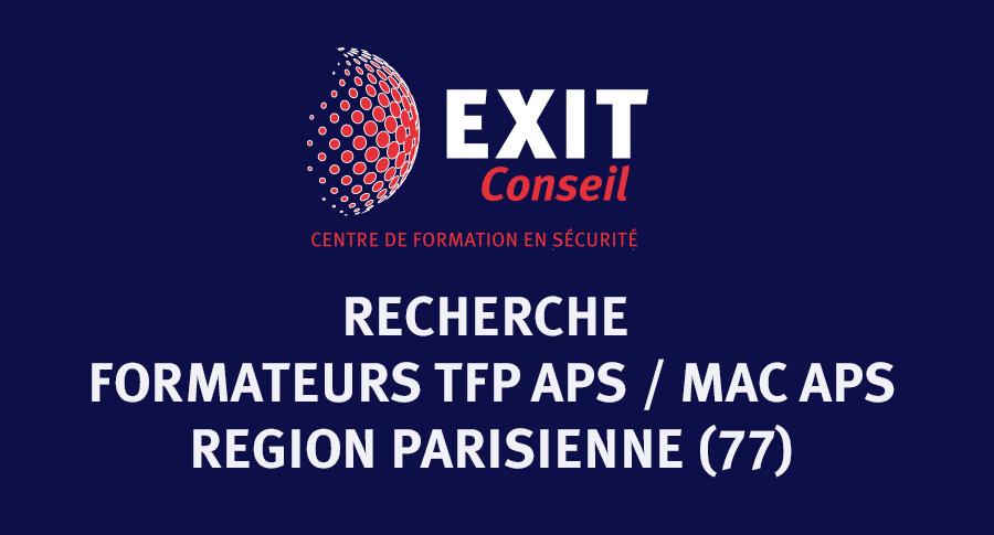 Offre d'emploi : Exit Conseil recherche des formateurs TFP APS et MAC APS