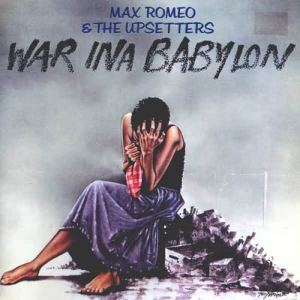 1976-Max_Romeo_-_The_Upsetters_-_War_ina_Babylon