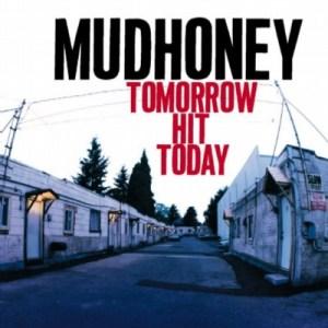 Tomorrow-Hit-Today-Mudhoney