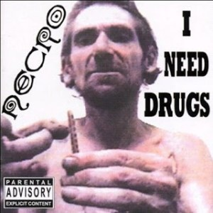 necr i need drugs