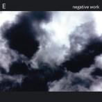 E – Negative Work