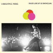 Idles – A Beautiful Thing: Idles Live at Le Bataclan