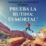 """La aventura es peligrosa pero la rutina es mortal""."