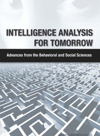 [#INTELLIGENCE] Livre: «Intelligence Analysis for Tomorrow: Advances from the Behavioral and Social Sciences» (2011)