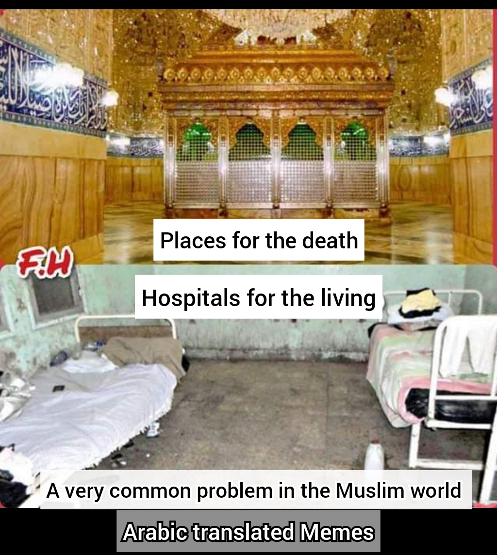 logic spending money on graves and not living hospitals tomes mosques mosque grave golden dirty hospital