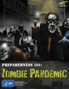 """CDC Poster that is part of a """"tongue in cheek"""" Zombie Preparedness Program."""