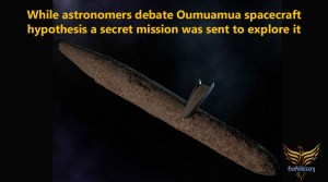 While Astronomers Debate Oumuamua Spacecraft Hypothesis, a Secret Mission Was Sent to Explore It