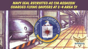 Navy Seal Recruited as CIA Assassin Guarded Flying Saucers at S-4 Area 51