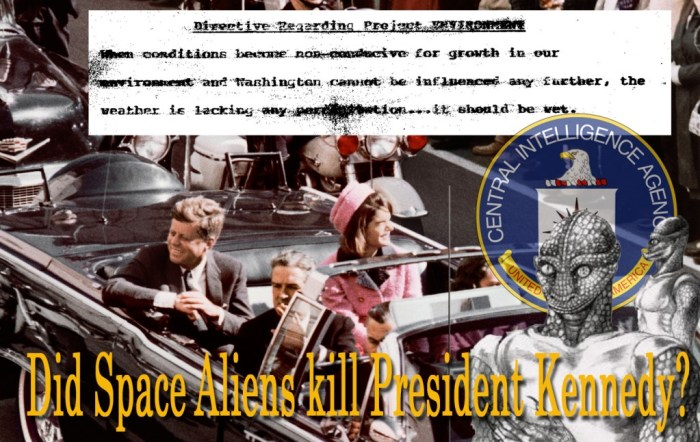 Did space aliens kill President Kennedy