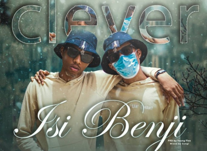 [Music] Clever –  Isi Benji