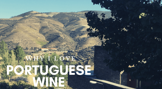 Why I Love Portuguese Wine