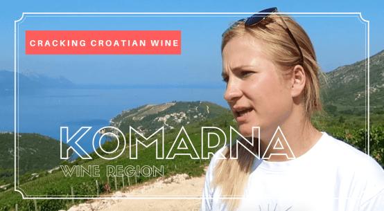 Cracking Croatian Wine Komarna