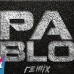 Micky Medina ft. Michael Pratts y Danny Ray – Pablo (Remix) (Estreno)