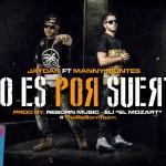 Jaydan ft. Manny Montes – No Es Por Suerte (Estreno)