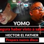 Yomo asegura haber visto la cara de satanás | Hector El Father prepara su nuevo disco [Ep. 9]