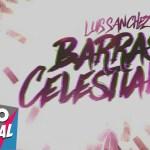 Luis Sanchez – Barras Celestiales (Estreno)