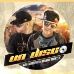 Abi Camboya ft. Manny Montes – Un Disco (Estreno)