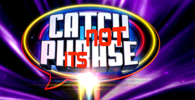 Its not catchphrase