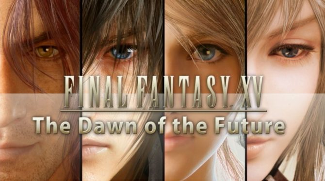 Final Fantasy XV The Dawn of the Future DLC Confirmed