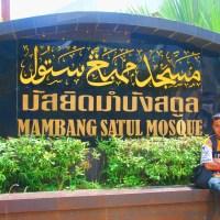 CATATAN MALAYSIA + THAILAND 4 : Mambang Satul Mosque dan Insiden Pam