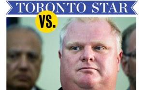 The Toronto Star VS Rob Ford