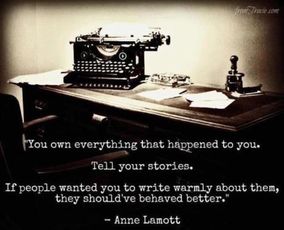 Tell your stories - Anne Lamott