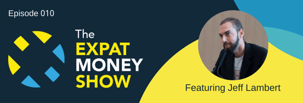 Jeff Lambert Interviewed on The Expat Money Show