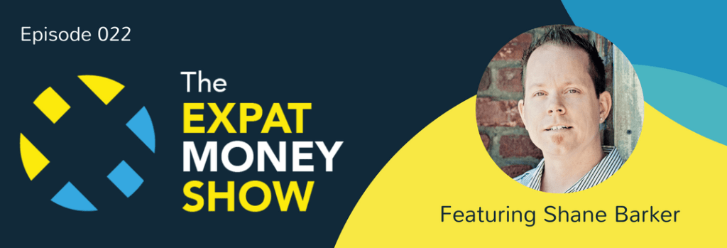 Shane Barker Interviewed on The Expat Money Show