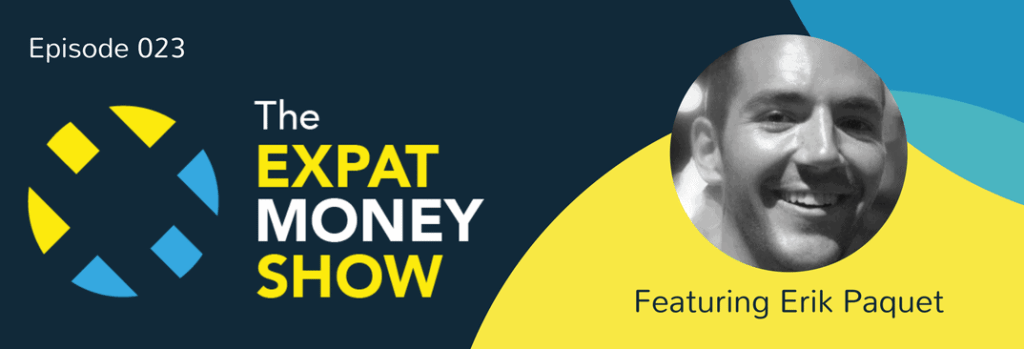 Erik Paquet Interviewed on The Expat Money Show