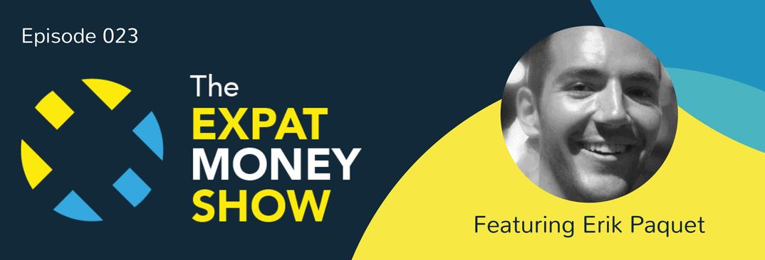 Erik Paquet Interviewed on The Expat Money Show
