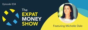 Interview with Michelle Dale on The Expat Money Show