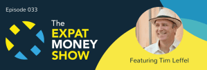 Interview with Tim Leffel on The Expat Money Show