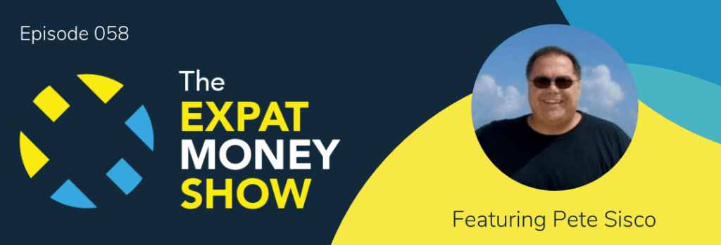 Pete Sisco interviewed by Mikkel Thorup on The Expat Money Show