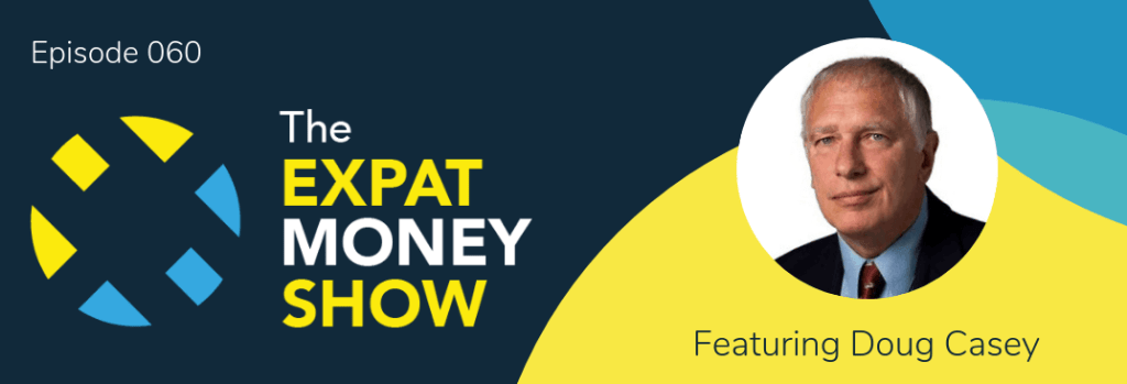 Doug Casey interviewed by Mikkel Thorup on The Expat Money Show