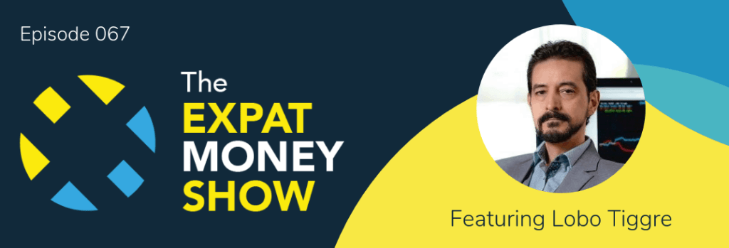 Lobo Tiggre interviewed by Mikkel Thorup on The Expat Money Show
