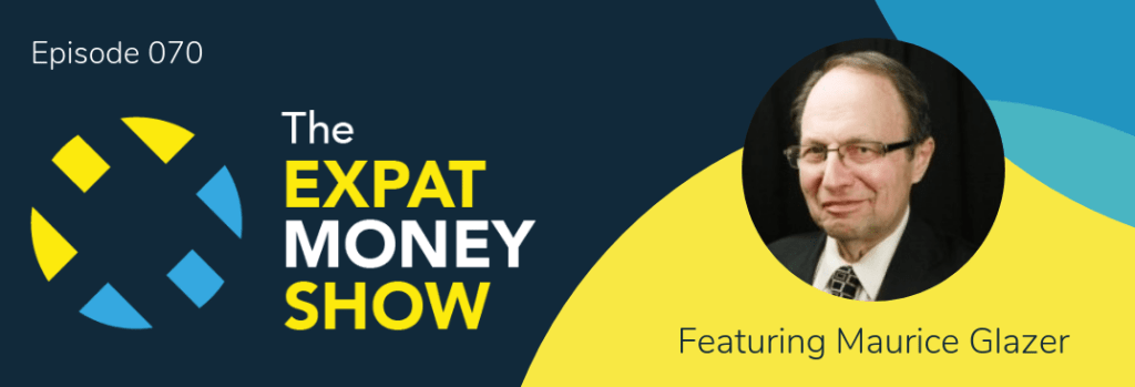 Maurice Glazer interviewed by Mikkel Thorup on The Expat Money Show