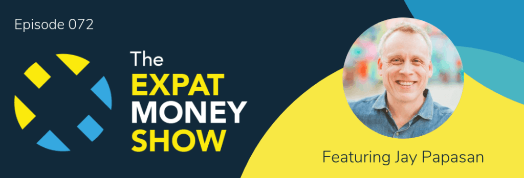Jay Papasan interviewed by Mikkel Thorup on The Expat Money Show